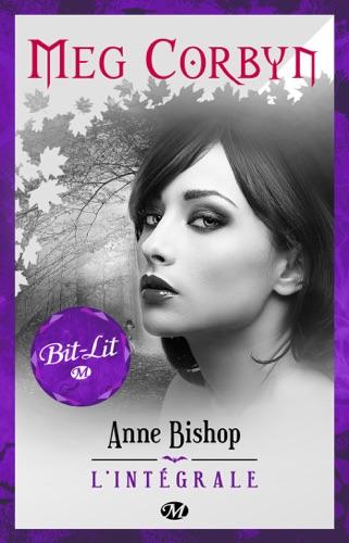 Anne Bishop - Meg Corbyn - L'Intégrale