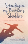 Standing On My Brothers Shoulders