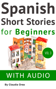 Spanish: Short Stories for Beginners with audio Summary