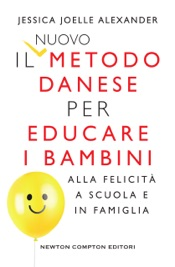 Il nuovo metodo danese per educare i bambini alla felicità a scuola e in famiglia