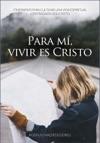 Para M Vivir Es Cristo