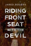 Riding Front Seat With The Devil