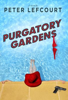 Purgatory Gardens - Peter Lefcourt book