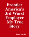 Frontier Americas 3rd  Worst Employer  My True Story