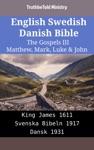 English Swedish Danish Bible - The Gospels III - Matthew Mark Luke  John