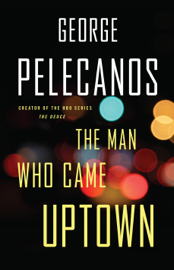 The Man Who Came Uptown book
