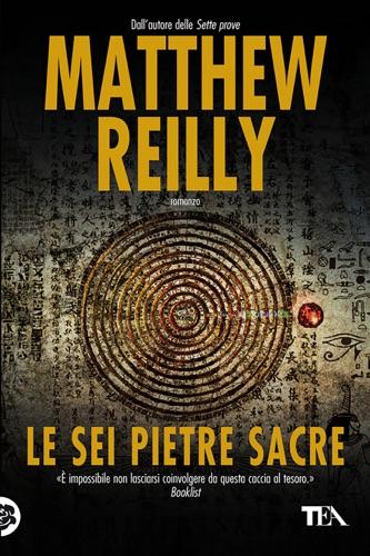 Matthew Reilly - Le sei pietre sacre