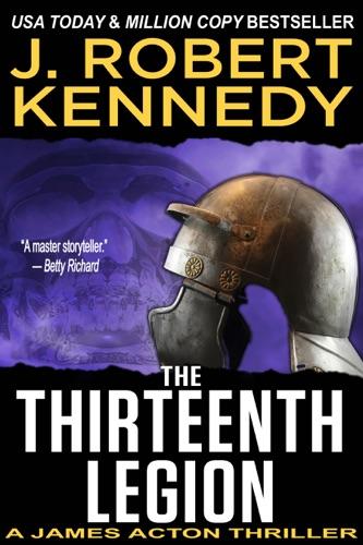 J. Robert Kennedy - The Thirteenth Legion