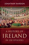 A History Of Ireland In 250 Episodes   Everything Youve Ever Wanted To Know About Irish History