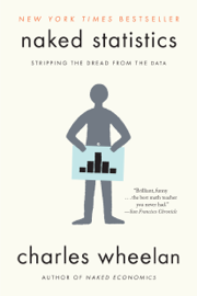 Naked Statistics: Stripping the Dread from the Data book