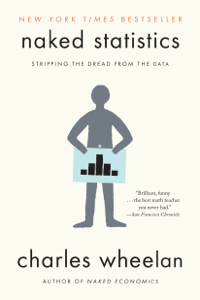 Naked Statistics: Stripping the Dread from the Data ebook