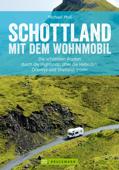 Schottland mit dem Wohnmobil: Die schönsten Routen zwischen Edinburgh und den Highlands