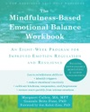 The Mindfulness-Based Emotional Balance Workbook