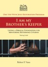 One Step With Jesus Restoration Program I Am My Brothers Keeper