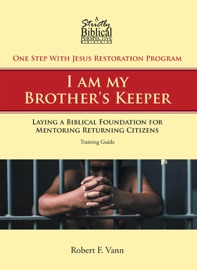 One Step With Jesus Restoration Program I Am My Brother S Keeper