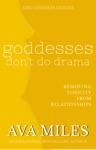 Goddesses Dont Do Drama