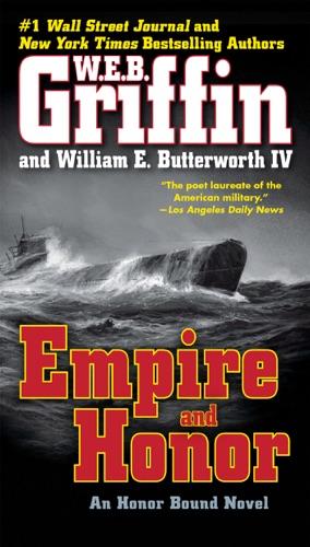 W. E. B. Griffin & William E. Butterworth IV - Empire and Honor