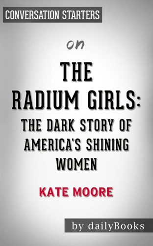 Daily Books - The Radium Girls by Kate Moore  Conversation Starters