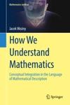How We Understand Mathematics