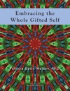 Embracing The Whole Gifted Self