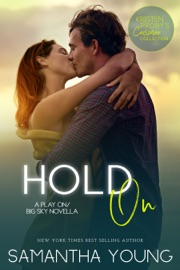 Hold On: A Play On/Big Sky Novella PDF Download