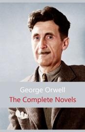 The Complete Novels (1984, Animal Farm, Burmese Days...) PDF Download