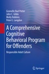 A Comprehensive Cognitive Behavioral Program For Offenders