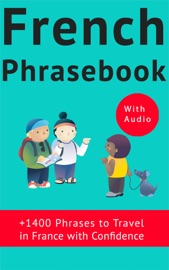 FRENCH PHRASEBOOK FOR TRAVELERS (WITH AUDIO!)