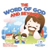 The Word of God and Beyond  Bible Study for Kids  Children's Christian Books