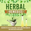 Herbal Remedies Discover The Top 15 Medicinal Plants And Their Benefits For Your Health And Beauty