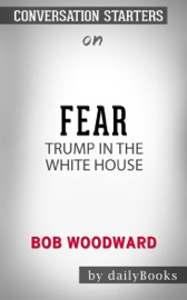 Fear Trump In The White House By Bob Woodward Conversation Starters