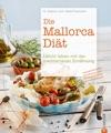 Die Mallorca-Dit Die Besten Rezepte Zum Abnehmen Mit Mediterraner Kche