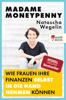 Natascha Wegelin - Madame Moneypenny: Wie Frauen ihre Finanzen selbst in die Hand nehmen können Grafik
