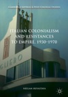 Italian Colonialism And Resistances To Empire 1930-1970