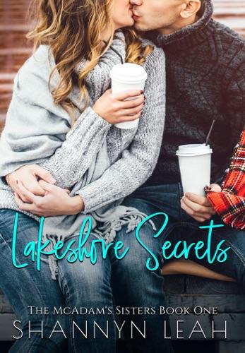 Lakeshore Secrets - Shannyn Leah - Shannyn Leah