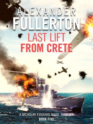 Alexander Fullerton - Last Lift from Crete