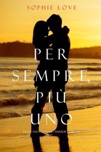 Per Sempre, Più Uno (La Locanda di Sunset Harbor — Libro 6) Book Cover