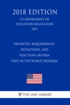 Priorities Requirements Definitions And Selection Criteria - First In The World Program US Department Of Education Regulation ED 2018 Edition