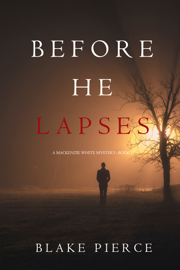 Before He Lapses (A Mackenzie White Mystery—Book 11) book