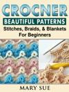 Crochet Beautiful Patterns Stitches Braids  Blankets For Beginners