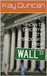 How To Become The Millionaire Next Door