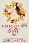Her Husbands Gifts A Pride  Prejudice Sensual Variation