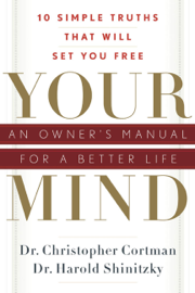 Your Mind: An Owner's Manual for a Better Life book