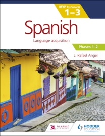 Spanish For The Ib Myp 1 3 Phases 1 2