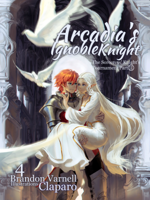 Arcadia's Ignoble Knight: The Sorceress's Knight Tournament - Part II - Brandon Varnell book