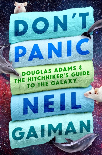 Don't Panic - Neil Gaiman