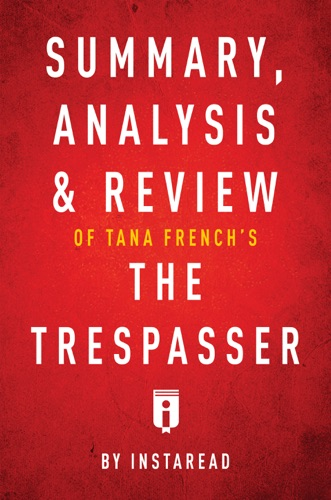 Instaread - Summary, Analysis & Review of Tana French's The Trespasser by Instaread