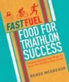Fast Fuel Food For Triathlon Success