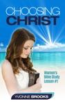 Choosing Christ Womens Bible Study Lesson 1