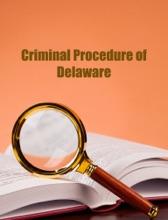 Delaware. Code Of Criminal Procedure. 2017